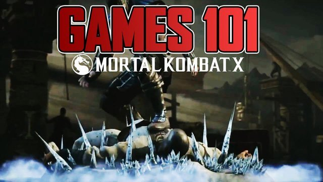 Mortal Kombat X (Games 101)