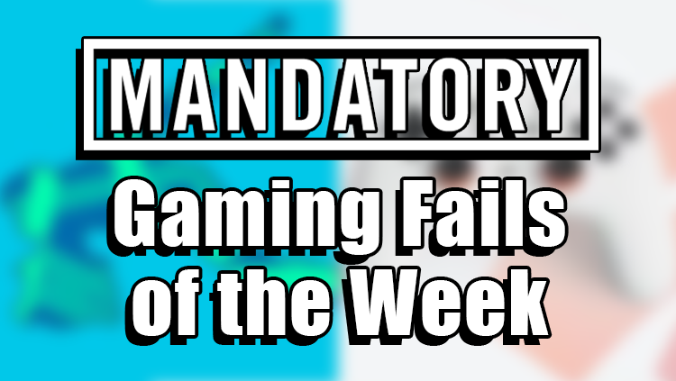 gaming fails of the week