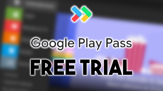 Google Play Pass free trial