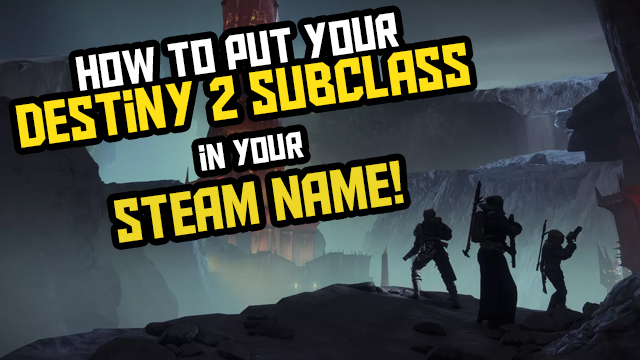 destiny 2 subclass steam name
