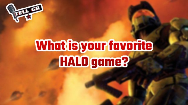 tell gr favorite halo game