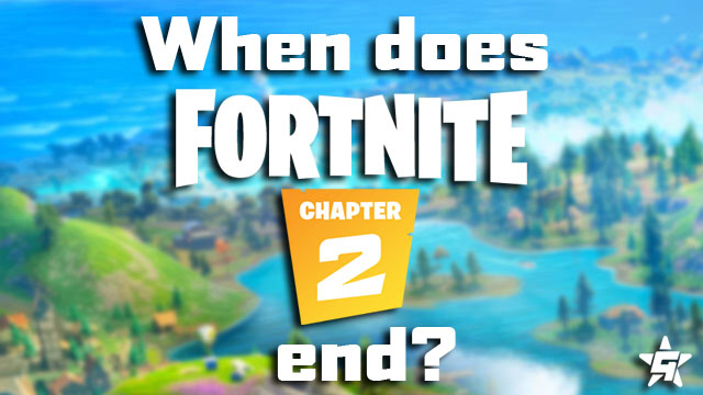 when does Fortnite Chapter 2 end?