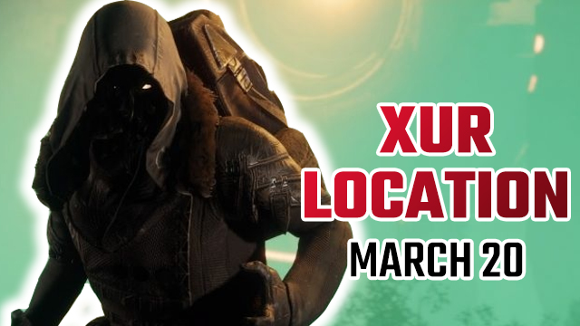 Destiny 2 Xur Location | Where is Xur today and what is he selling? (March 20)