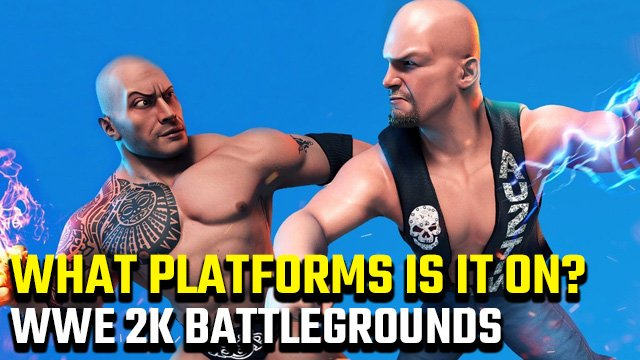 WWE 2K Battlegrounds platforms