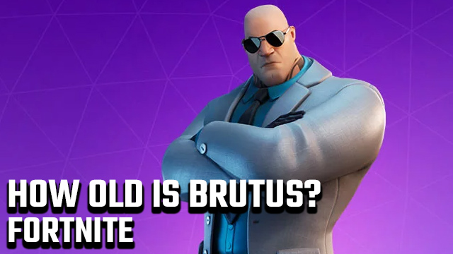 How old is Brutus in Fortnite?