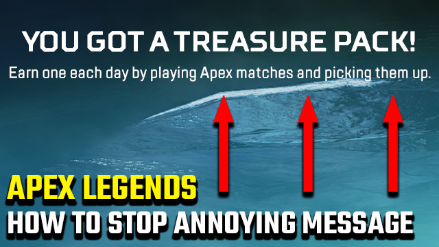 How to stop the Apex Legends 'You got a Treasure Pack!' message