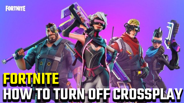 How to turn off Crossplay in Fortnite