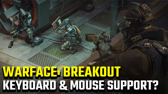 Warface: Breakout keyboard and mouse support