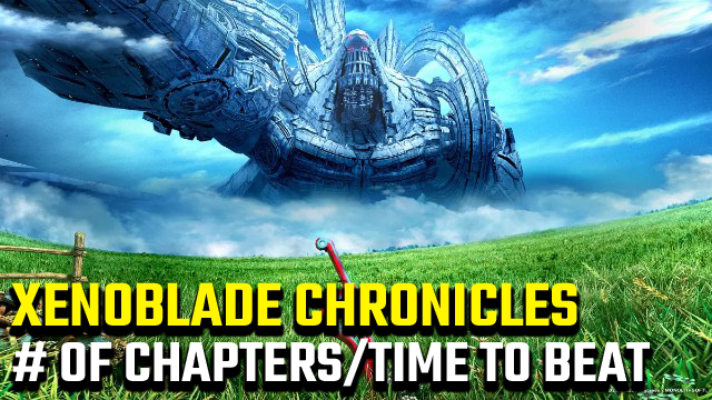 Xenoblade Chronicles How many chapters how long to beat