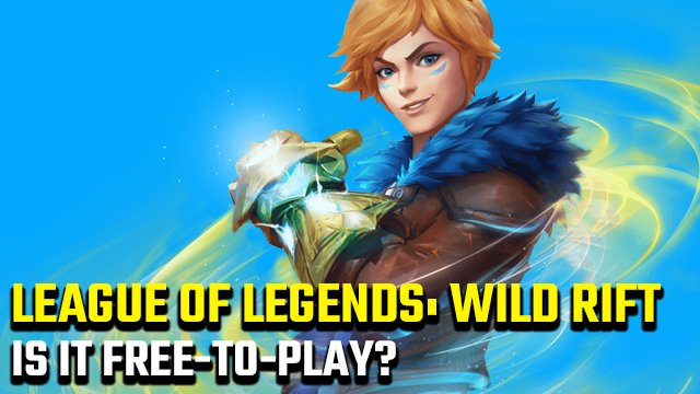 Is LoL: Wild Rift free-to-play?