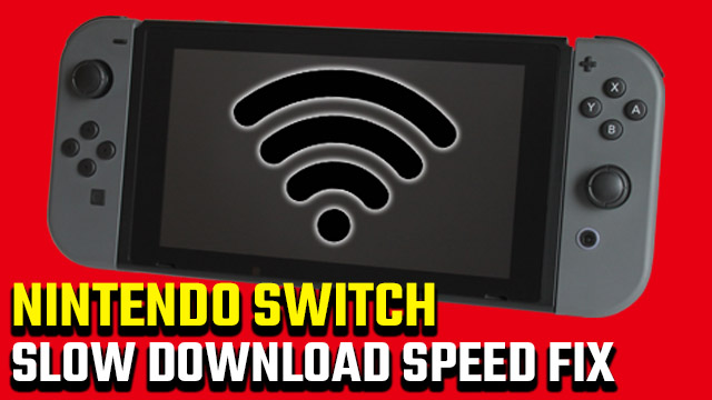Nintendo Switch slow download speed fix