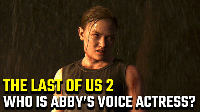 The-Last-of-Us-2-Abby-Voice-Actress