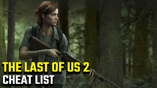 The Last of Us 2 Cheat List
