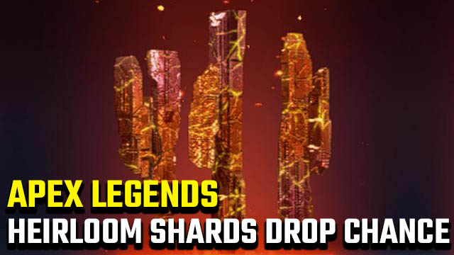 Apex Legends Heirloom Shards chance