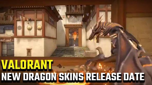 Valorant Dragon Skins price release date